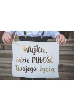Tabliczka z napisam Wujku idzie miłość twojego życia
