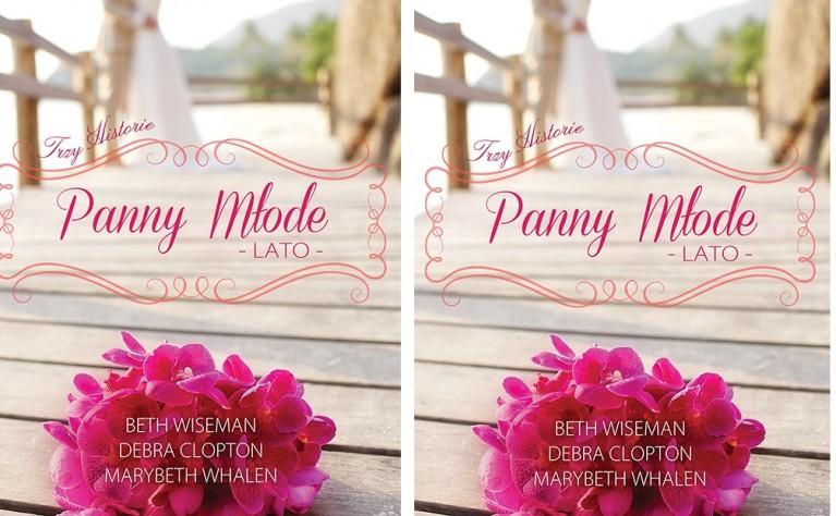 """KSIĄŻKA """"PANNY MŁODE LATO"""" , Marybeth Whalen, Elizabeth Wiseman Mackey, Debry Clopton"""