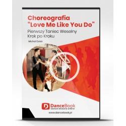 "Choreografia Pierwszego Tanca ""Love me like you do"""