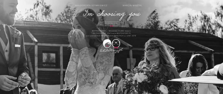 WEDDING FILM   GOSIA + MARCIN   I`M CHOOSING YOU   WHITESTORY.PL