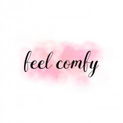 Feel Comfy